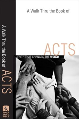 Walk Thru the Book of Acts, A: Faith That Changes the World - eBook  -