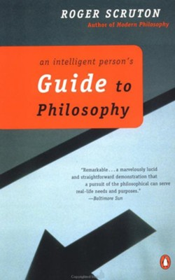 An Intelligent Person's Guide to Philosophy   -     By: Roger Scruton