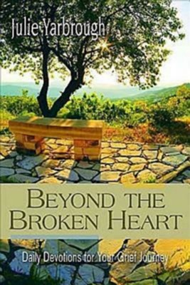 Beyond the Broken Heart: Daily Devotions for Your Grief Journey - eBook  -     By: Julie Yarbrough