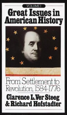 Great Issues in American History, Vol. I: From Settlement to Revolution, 1584-1776 - eBook  -     By: Clarence Ver Steeg, Richard Hofstadter