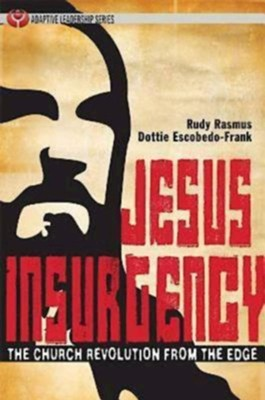 Jesus Insurgency: The Church Revolution from the Edge - eBook  -     By: Rudy Rasmus, Dottie Escobedo-Frank