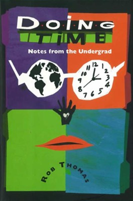 Doing Time: Notes from the Undergrad - eBook  -     By: Rob Thomas     Illustrated By: Karen Blessen