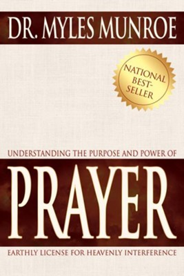 Understanding The Purpose And Power Of Prayer - eBook  -     By: Myles Munroe