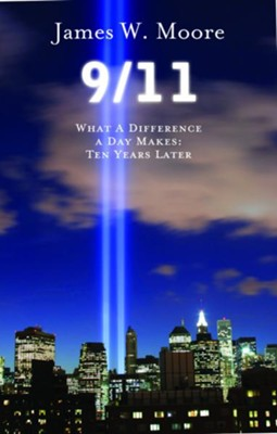 9/11: What a Difference a Day Makes, Ten Years Later - eBook  -     By: James W. Moore
