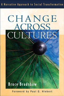 Change across Cultures: A Narrative Approach to Social Transformation - eBook  -     By: Bruce Bradshaw