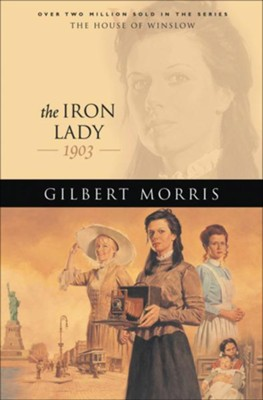 Iron Lady, The - eBook  -     By: Gilbert Morris