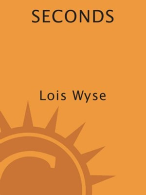 Seconds - eBook  -     By: Lois Wyse