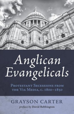 Anglican Evangelicals  -     By: Grayson Carter