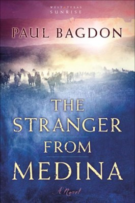 Stranger from Medina, The: A Novel - eBook  -     By: Paul Bagdon