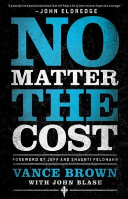 No Matter the Cost - eBook  -     By: Vance Brown, John Blase