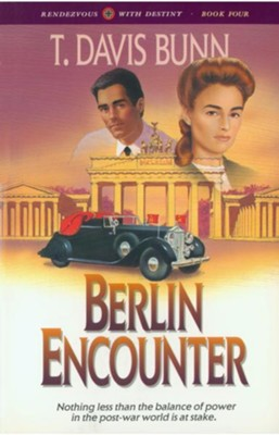 Berlin Encounter - eBook  -     By: T. Davis Bunn