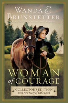 Woman of Courage, Collector's Edition   -     By: Wanda E. Brunstetter