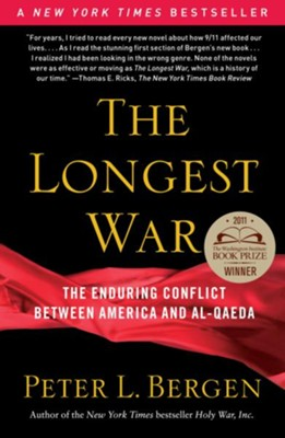 The Longest War: The Enduring Conflict between America and Al-Qaeda  -     By: Peter Bergen