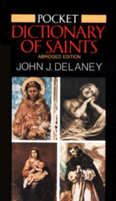 Pocket Dictionary of Saints: Revised Edition - eBook  -     By: John J. Delaney