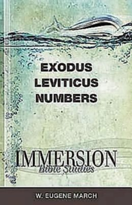 Immersion Bible Studies - Exodus, Leviticus, Numbers - eBook  -     By: W. Eugene March