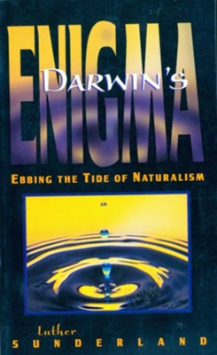 Darwin's Enigma: Ebbing the Tide of Naturalism - eBook  -     By: Luther Sunderland