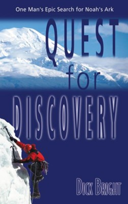 Quest for Discovery: One Man's Epic Search for Noah's Ark - eBook  -     By: Dick Bright