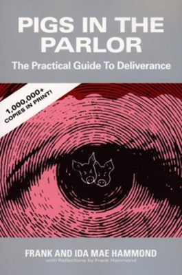Pigs in the Parlor: The Practical Guide to Deliverance   -     By: Frank Hammond, Ida Mae Hammond