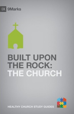 Built upon the Rock: The Church - eBook  -     By: Bobby Jamieson