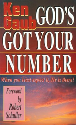 God's Got Your Number: When You Least Expect It, He is There! - eBook  -     By: Ken Gaub