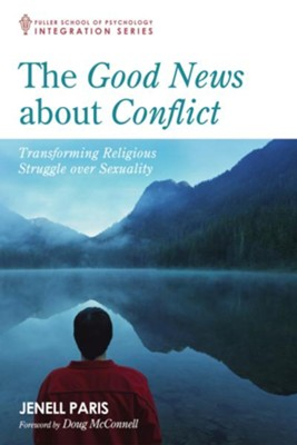 The Good News about Conflict: Transforming Religious Struggle over Sexuality  -     By: Jenell Paris