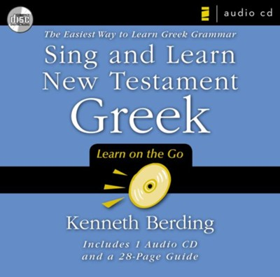 Sing and Learn New Testament Greek: The Easiest Way to Learn Greek Grammar (Audio CD)  -     By: Kenneth Berding