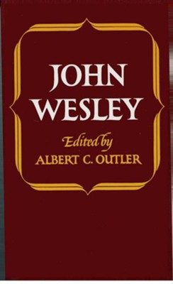 John Wesley   -     Edited By: Albert C. Outler     By: John Wesley