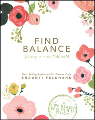 Find Balance: Thriving in a Do-It-All World   -     By: Shaunti Feldhahn