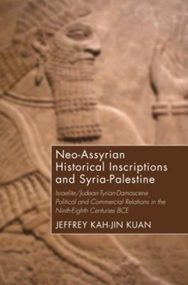Neo-Assyrian Historical Inscriptions and Syria-Palestine  -     By: Jeffrey Kah-Jin Kuan