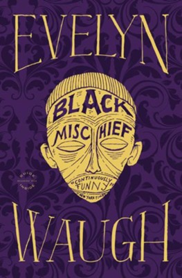Black Mischief - eBook  -     By: Evelyn Waugh