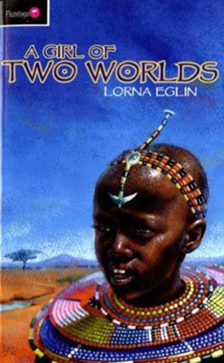 A Girl of Two Worlds  -     By: Lorna Eglin