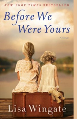 Before We Were Yours  -     By: Lisa Wingate