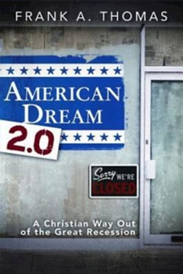 American Dream 2.0: A Christian Way Out of the Great Recession - eBook  -