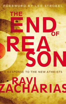 The End of Reason - eBook  -     By: Ravi Zacharias