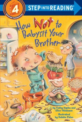 How Not to Babysit Your Brother  -     By: Cathy Hapka