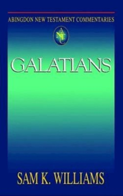 Abingdon New Testament Commentary - Galatians - eBook  -     By: Sam Williams