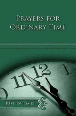 Just in Time! Prayers for Ordinary Time - eBook  -     Edited By: Robert A. Ratcliff     By: Robert A. Ratcliff(Ed.)