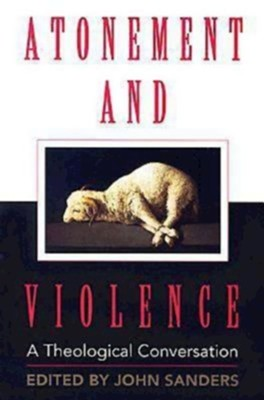 Atonement and Violence: A Theological Conversation - eBook  -