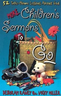 More Children's Sermons To Go: 52 Take-Home Lessons About God - eBook  -     By: Deborah Raney, Vicky Miller