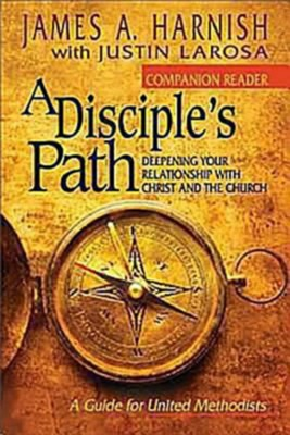 A Disciple's Path: Companion Reader: Deepening Your Relationship with Christ and the Church - eBook  -     By: James A. Harnish