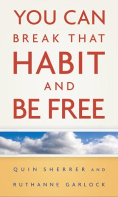 You Can Break That Habit and Be Free - eBook  -     By: Quin Sherrer, Ruthanne Garlock