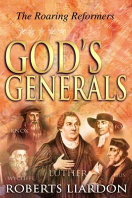 God's Generals: The Roaring Reformers - eBook  -     By: Roberts Liardon
