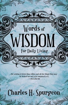 Words Of Wisdom For Daily Living - eBook  -     By: Charles H. Spurgeon