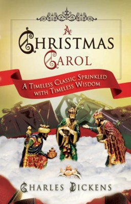 A Christmas Carol: A Timeless Classic Sprinkled with Timeless Wisdom - eBook  -     By: Charles Dickens