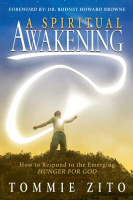 A Spiritual Awakening: How To Respond To The Emerging Hunger For God - eBook  -     By: Tommie Zito