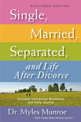 Single, Married, Separated, and Life After Divorce: Expanded Edition - eBook  -     By: Myles Munroe