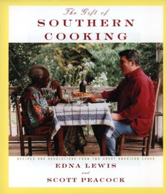 The Gift of Southern Cooking: Recipes and Revelations from Two Great American Cooks - eBook  -     By: Edna Lewis, Scott Peacock