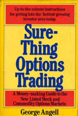 Sure Thing Options: A Money-Making Guide to the New Listed Stock and Commodity Options Markets - eBook  -     By: George Angell