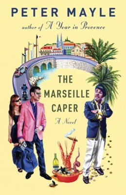 The Marseille Caper - eBook  -     By: Peter Mayle