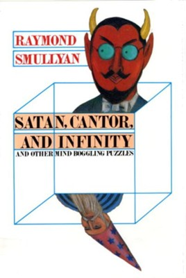 Satan, Cantor, And Infinity And Other Mind-bogglin - eBook  -     By: Raymond M. Smullyan